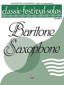 Classic Festival Solos (E-flat Baritone Saxophone), Volume 2 Piano Acc.