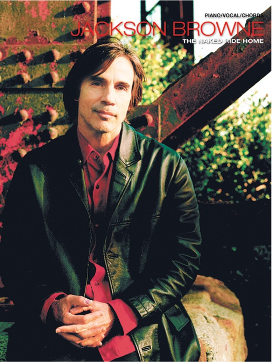 Jackson Browne: The Naked Ride Home