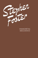 Stephen Foster: Immortal Melodies