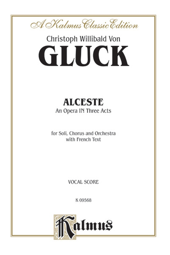 Alceste, An Opera in Three Acts
