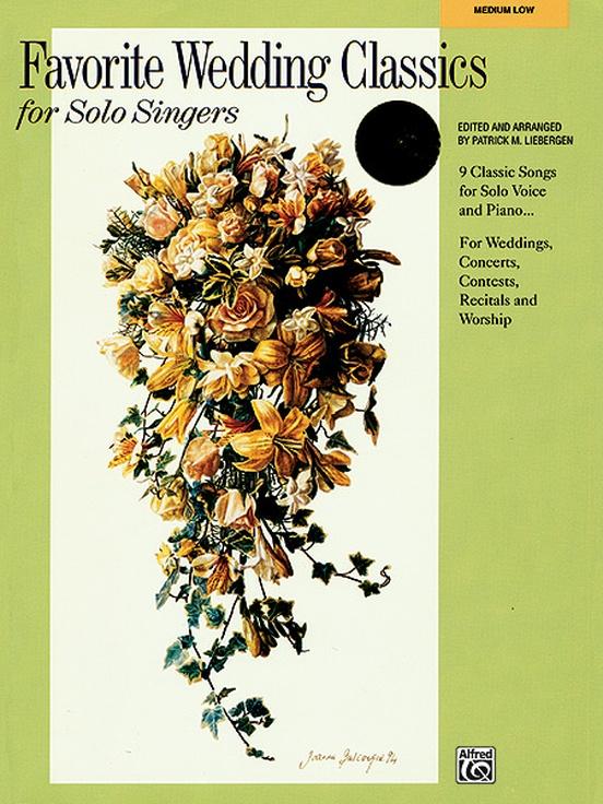 Favorite Wedding Classics for Solo Singers: Medium Low Voice Book ...
