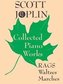 Scott Joplin: Collected Piano Works
