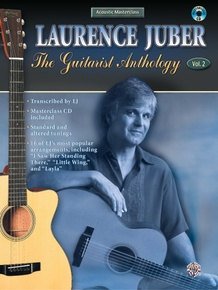 Acoustic Masterclass Series: Laurence Juber -- The Guitarist Anthology Vol. 2