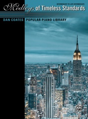 Dan Coates Popular Piano Library: Medleys of Timeless Standards