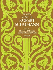 Piano Music of Robert Schumann, Series 3