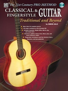 The 21st Century Pro Method: Classical & Fingerstyle Guitar -- Traditional and Beyond