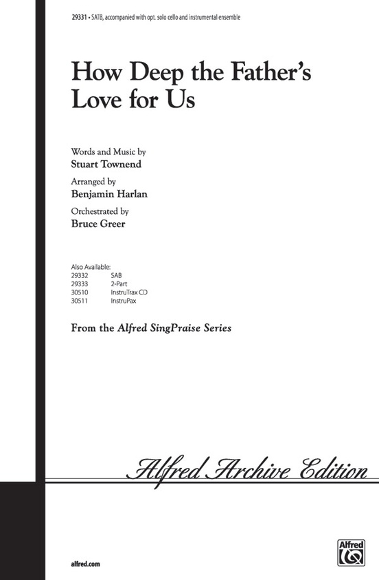 How Deep the Father\'s Love for Us: SATB Choral Octavo: Stuart Townend