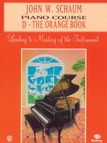 John W. Schaum Piano Course, D: The Orange Book