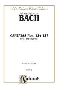 Cantatas No. 134-137, Volume XXXVIII