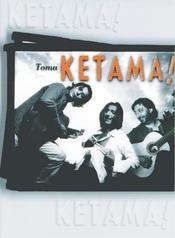 Toma Ketama!