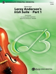 Leroy Anderson's <i>Irish Suite</i>, Part 1 (Themes from)
