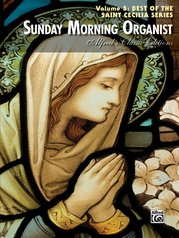 Sunday Morning Organist, Volume 5: Best of the Saint Cecilia Series