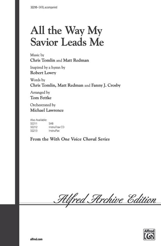 All the Way My Savior Leads Me: SATB Choral Octavo: Robert Lowry