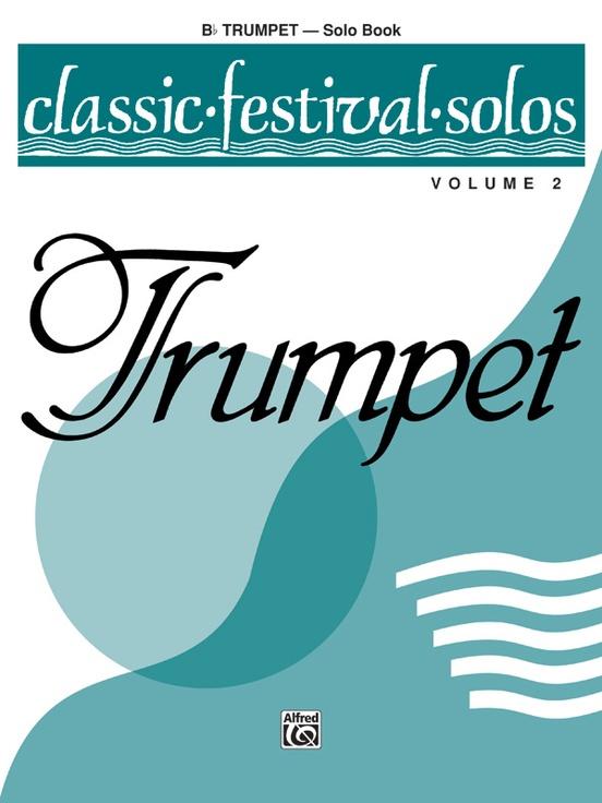 Classic Festival Solos (B-flat Trumpet), Volume 2 Solo Book