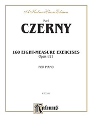 160 8-measure Exercises, Opus 821