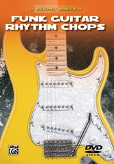 Beyond Basics: Funk Guitar Rhythm Chops