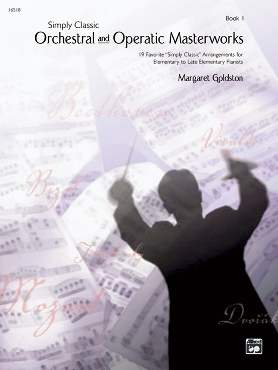 Simply Classic Orchestral and Operatic Masterworks, Book 1