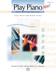 Alfred's Basic Adult Piano Course: Play Piano Now! Book 1
