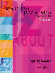 Really Easy Jazzin' About: Fun Pieces for Violin