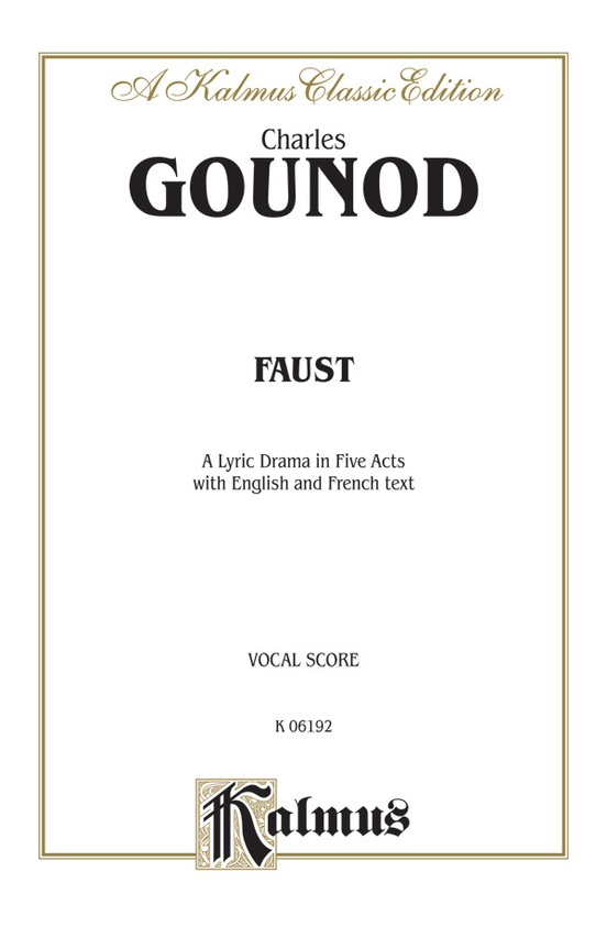 Faust - A Lyric Drama in Five Acts