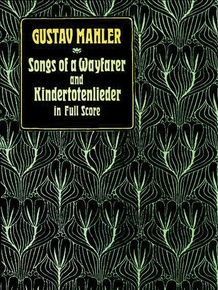 Songs of a Wayfarer and Kindertotenlieder