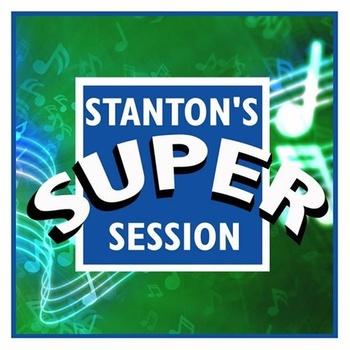 Stanton's Super Session 2020