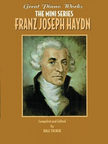 Great Piano Works -- The Mini Series: Franz Joseph Haydn