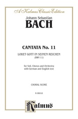 Cantata No. 11 -- Lobet Gott in seinen Reichen (Laud to God in All His Kingdoms)