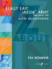Really Easy Jazzin' About: Fun Pieces for Alto Saxophone