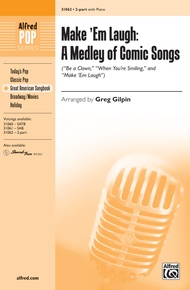 Make 'Em Laugh: A Medley of Comic Songs