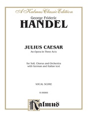 Julius Caesar (Giulio Cesare) - An Opera in Three Acts