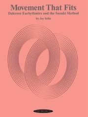 Movement That Fits: Dalcroze Eurhythmics and the Suzuki® Method