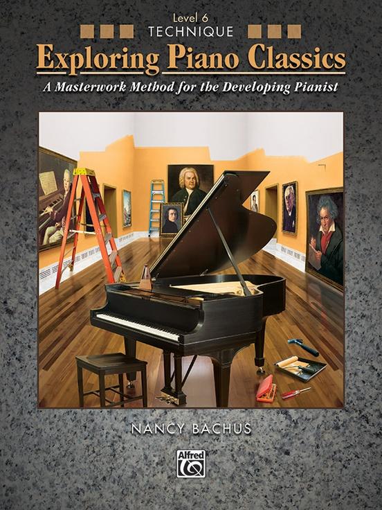 Exploring Piano Classics Technique, Level 6