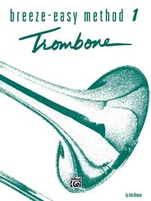 Breeze-Easy Method for Trombone or Baritone, Book I