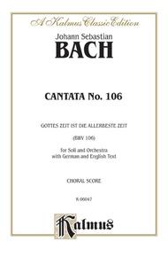 Cantata No. 106 -- Gottes Zeit ist die allerbeste Aeit (BMV 106)