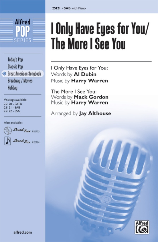 I Only Have Eyes for You / The More I See You