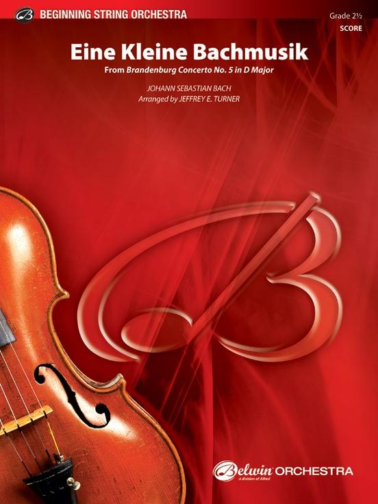 Eine Kleine Bachmusik (from Brandenburg Concerto No. 5 in D Major)