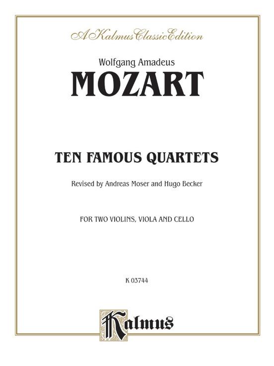 Ten Famous Quartets, K. 387, 421, 428, 458, 464, 465, 499, 575, 589, 590