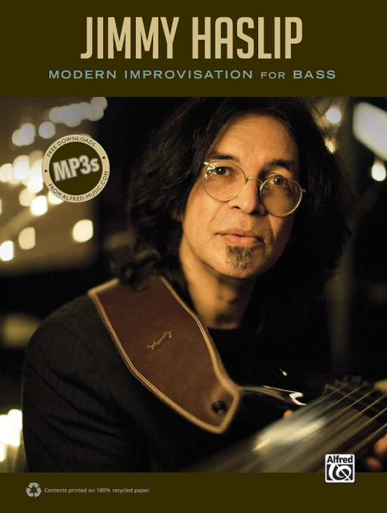 Jimmy Haslip: Modern Improvisation for Bass