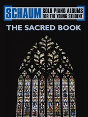 Schaum Solo Piano Album Series: The Sacred Book