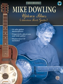 Acoustic Masterclass Series: Mike Dowling -- Uptown Blues (American Roots Guitar)