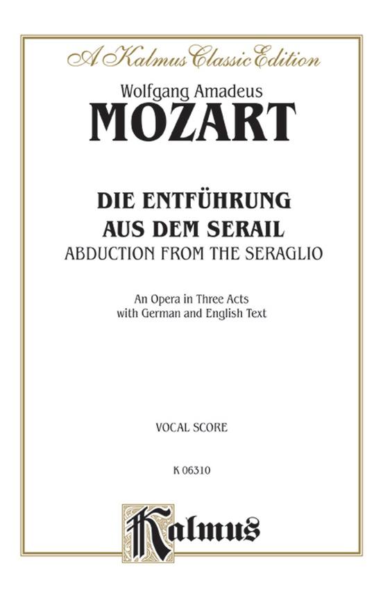 Die Entführung aus dem Serail (The Abduction from the Seraglio), An Opera in Three Acts, K. 384