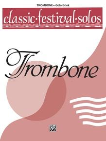 Classic Festival Solos (Trombone), Volume 1 Solo Book
