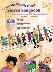 Alfred's Kid's Ukulele Course Sacred Songbook 1 & 2
