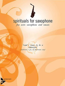 Spirituals for Saxophone: Lord I Want to Be a Christian