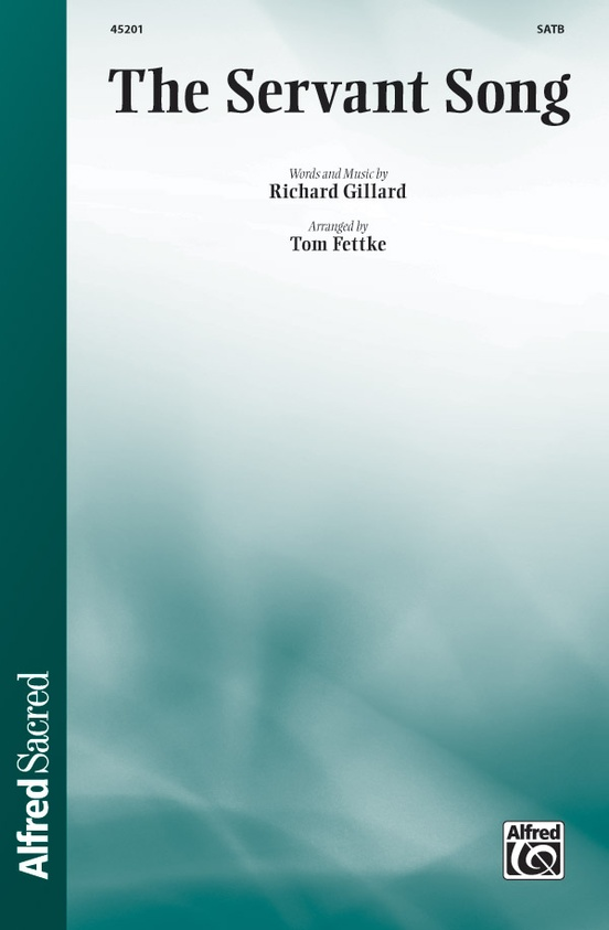 The Servant Song: SATB Choral Octavo: Richard Gillard