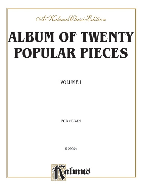 Album of Twenty Popular Pieces for Organ, Volume I