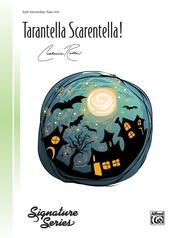 Tarentella Scarentella!
