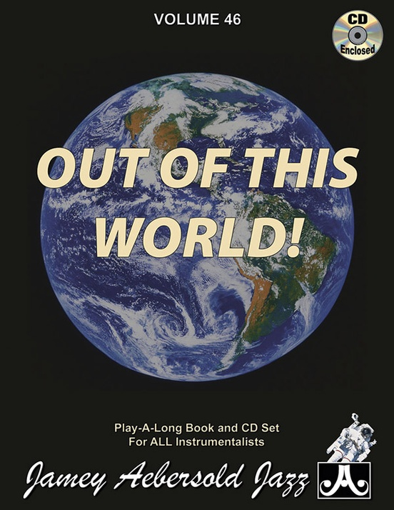 Jamey Aebersold Jazz, Volume 46: Out of This World!