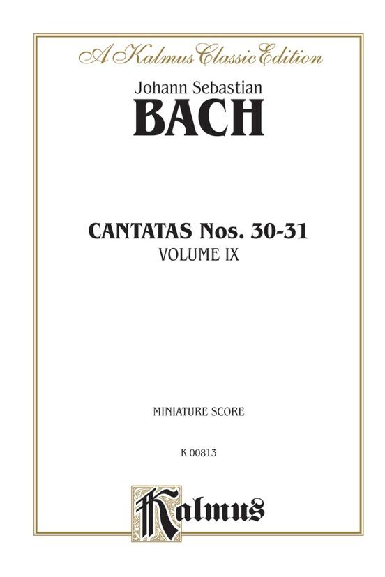 Cantatas No. 30-31, Volume IX